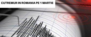 Cutremur în România pe 1 martie. Ce magnitudine a avut