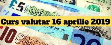 Curs valutar 16 aprilie 2019. Ce se întâmplă cu moneda europeană astăzi