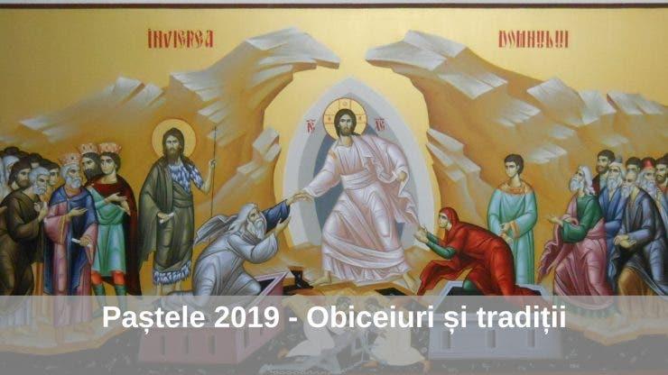Paștele 2019 - Obiceiuri și tradiții