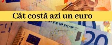 Curs valutar 17 aprilie 2019. Cât este un euro astăzi