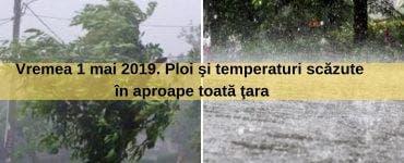 Vremea 1 mai 2019. Ploi şi temperaturi scăzute în aproape toată ţara