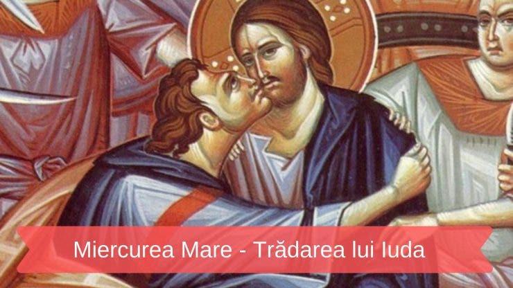 Miercurea Mare - Ziua în care Iisus a fost trădat de Iuda