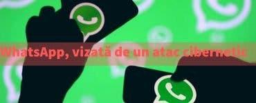 Aplicația WhatsApp, vizată de un atac cibernetic. Toţi utilizatorii, sunt îndemnați să facă UPDATE cu ultima versiune