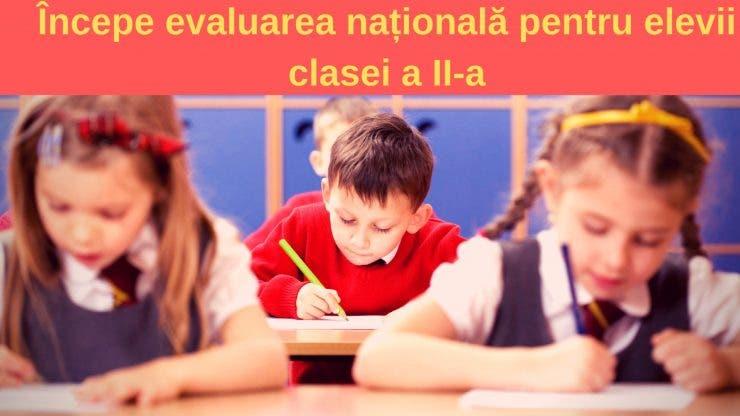 Evaluare Națională 2019. Elevii clasei a II-a vor începe evaluarea națională