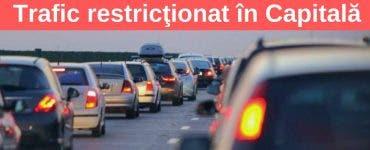 Trafic restricţionat în Capitală. 17-19 mai vor avea loc mai multe evenimente în Capitală