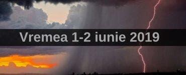Vremea 1-2 iunie 2019. Sunt anunțate vijelii în weekend