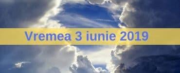 Vremea 3 iunie 2019. Instabilitatea atmosferică scade