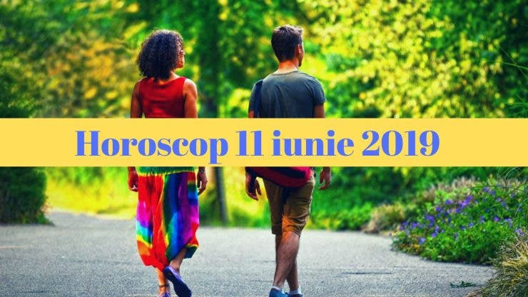 Horoscop 11 iunie 2019. Fecioarele vor avea o zi minunată