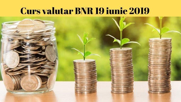 Curs valutar BNR 19 iunie 2019. Euro scade din nou. Câți lei costă azi moneda europeană