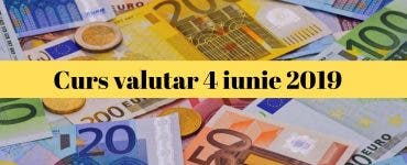 Curs valutar 4 iunie 2019. Cât costă astăzi un euro