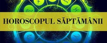 Horoscop 10-17 iunie 2019. Care este zodia cea mai norocoasă săptămâna aceasta