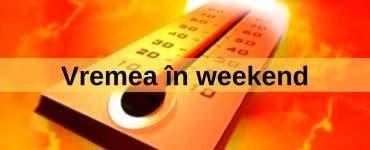 Vremea 24-25 August 2019. Se anunță un weekend canicular
