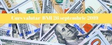 Curs valutar BNR 26 septembrie 2019. Cotațiile pentru moneda europenă și pentru celelalte valute