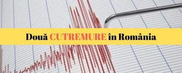 Două CUTREMURE au avut loc în mai puțin de șase ore, în Vrancea și Buzău