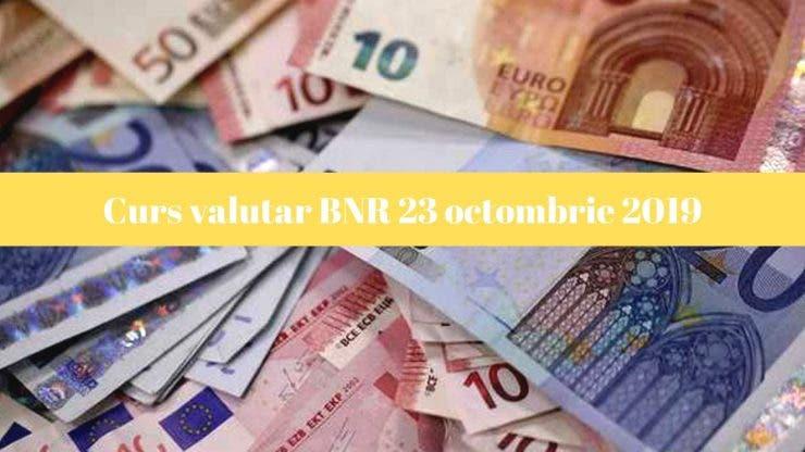 Curs valutar BNR 23 octombrie 2019. Ce cotație are astăzi moneda europeană