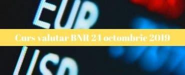 Curs valutar BNR 24 octombrie 2019. Cum se situează leul astăziC