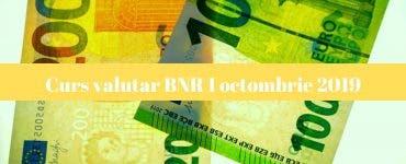 Curs valutar BNR 1 octombrie 2019. Câți lei costă un euro la începutul lunii octombrie