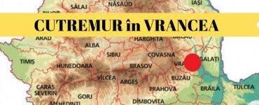 Seism produs în Vrancea. Ce magnitudine a înregistrat cutremurul