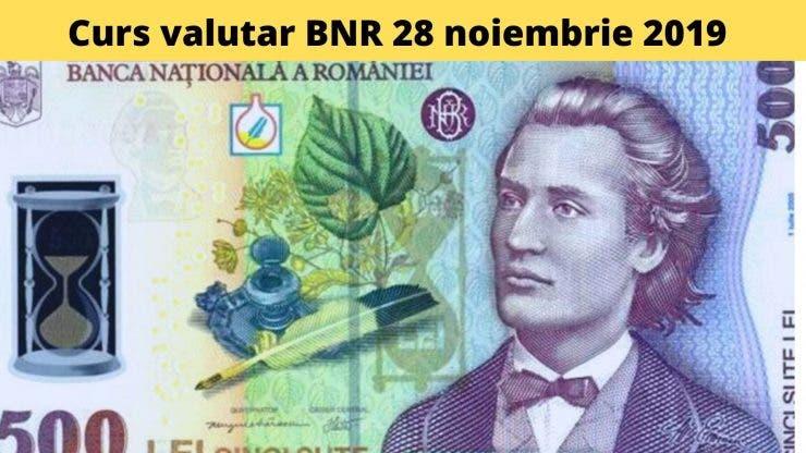 Curs valutar BNR 28 noiembrie 2019. Care este valoarea monedei europene astăzi