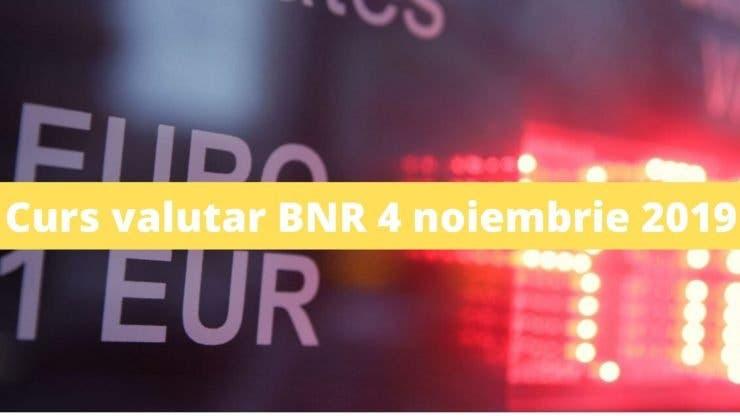 Curs valutar BNR 4 noiembrie 2019. Câți lei costă moneda europeană la început de săptămână