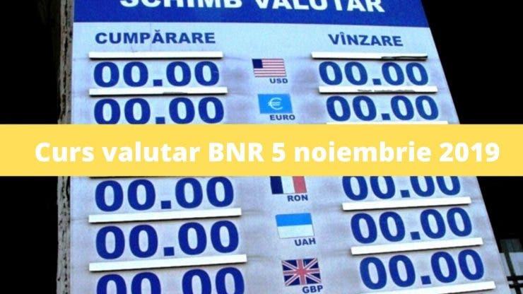 Curs valutar BNR 5 noiembrie 2019. Câți lei costă un euro astăzi