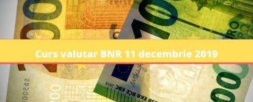 Curs valutar BNR 11 decembrie 2019. Cât costă euro astăzi