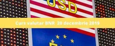 Curs valutar BNR 20 decembrie 2019. Valoarea monedei europene astăzi