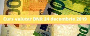 Curs valutar BNR 24 decembrie 2019. Ce valoare are moneda europeană