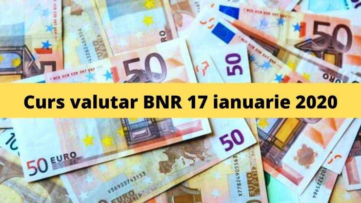 Curs valutar BNR 17 ianuarie 2020. Câți lei costă moneda europeană astăzi
