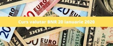 Curs valutar BNR 20 ianuarie 2020. Câți lei costă astăzi moneda europeană