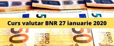 Curs valutar BNR 27 ianuarie 2020. Câți lei costă 1 euro și 1 dolar astăzi