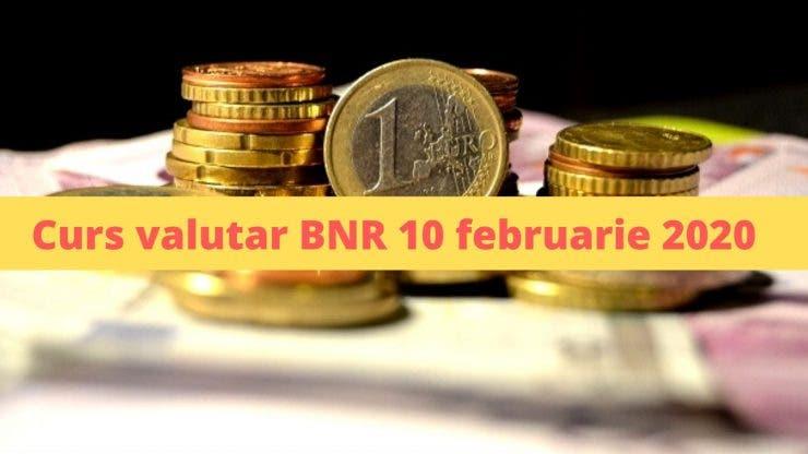 Curs valutar BNR 10 februarie 2020. Surpriză la casele de schimb valutar! Cât costă astăzi moneda europeană