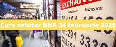 Curs valutar BNR 24 februarie 2020. Câți lei costă moneda europeană astăzi