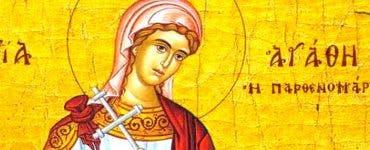 Calendar ortodox 5 februarie 2020. Este prăznuită Sfânta Agata