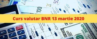Curs valutar BNR 13 martie 2020. Ce se întâmplă astăzi cu moneda europeană