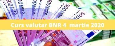 Curs valutar BNR 4 martie 2020. Cât costă 1 euro și 1 dolar astăzi. Banca Nationala a Romaniei afiseaza zilnic cursul valutar