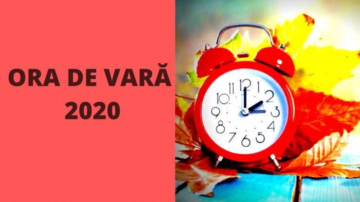 Ora de vară 2020. Ceasurile vor fi date cu o oră înainte