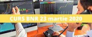Curs valutar 23 martie