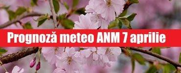 Prognoză meteo ANM 7 aprilie. Cum va fi vremea în București, Iași, Constanța sau Cluj – mercurul urcă în termometre