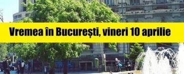 Vremea în București vineri 10 aprilie. ANM anunță vreme plăcută în continuare