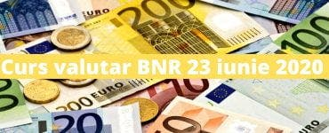 Curs valutarCurs valutar BNR 23 iunie 2020 BNR 23 iunie 2020