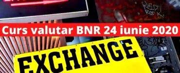 Curs valutar BNR 24 iunie 2020