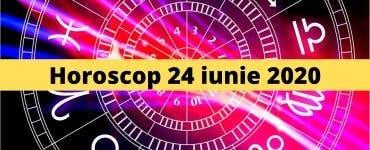 Horoscop 24 iunie 2020