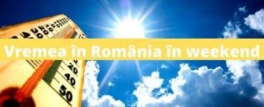 Vremea în România în weekend