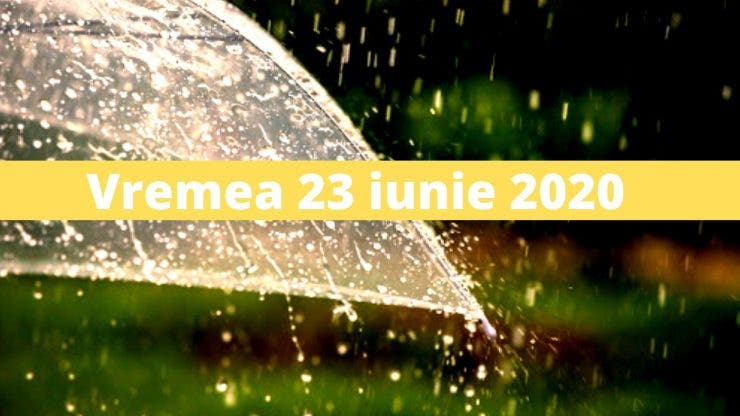 Vremea în România 23 iunie 2020