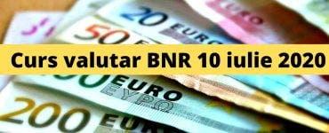 Curs valutar BNR 10 iulie 2020