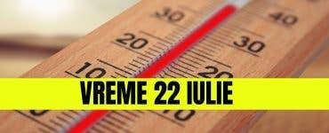 VREME 22 IULIE