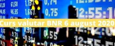 Curs valutar BNR 6 august 2020