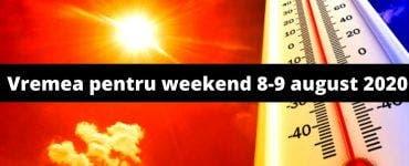 Vremea pentru weekend 8-9 august 2020