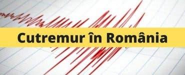 România s-a cutremurat de două ori sâmbătă dimineața!